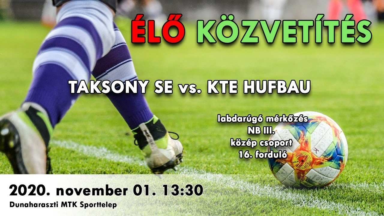 ÉLŐ közvetítés! TAKSONY SE vs. KTE HUFBAU l labdarúgó mérkőzés