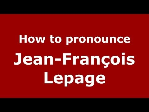 How to pronounce Jean-François Lepage (French/France) - PronounceNames.com