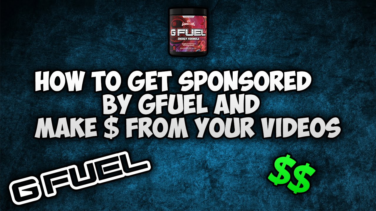 How To Get Sponsored by GFuel And Make Money From Your Videos!