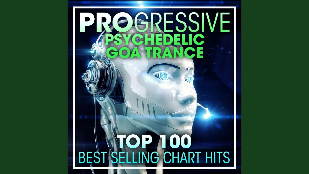 Progressive Psychedelic Trance Music Top 100 Best Selling Chart Hits (2hr  DJ Mix)