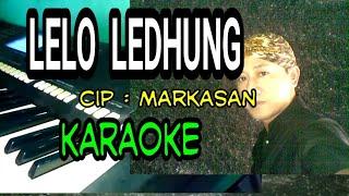 Download LELO LEDHUNG -( KARAOKE ) CAMPUR SARI , KERONCONG , LANGGAM JAWA cip . Markasan