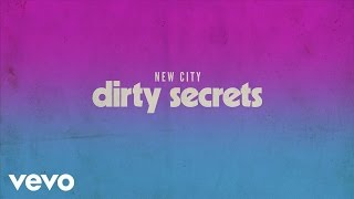 NEW CITY Dirty Secrets Audio