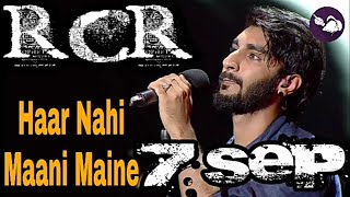 Haar Nahi Maani Maine | RCR _ Hustle | 7th September |