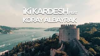 İki kardes feat _ Koray _ Albayrak _ yine yine