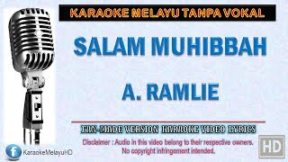 Video A. Ramlie - Salam Muhibbah | Karaoke | Tanpa Vokal | Minus One | Lirik Video HD download MP3, 3GP, MP4, WEBM, AVI, FLV Juli 2018