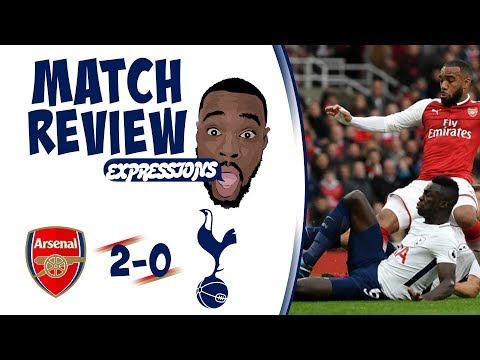Arsenal vs Tottenham Hotspur 2-0 MATCH REVIEW| EXPRESSIONS OUT OF HIDING