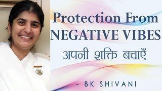 الحماية من المشاعر السلبية: Ep 74 الروح تأملات: BK شيفانى (English Subtitles)