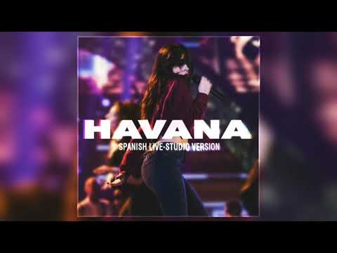 Camila Cabello - Havana (Spanish Live-Studio Version) [Without Rap]