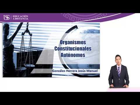 Vídeo 08: Organismos Constitucionales Autónomos