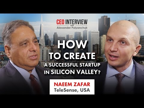 Naeem Zafar, TeleSense, USA. How to create a successful startup in Silicon Valley | CEO Interview #4