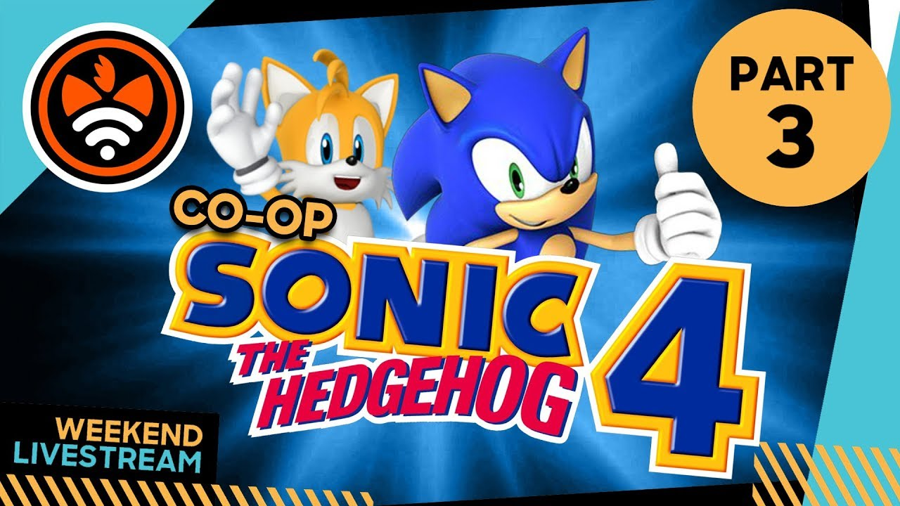 CO-OP Sonic 4: Episode 2 PART 3 - Tails' Channel Live