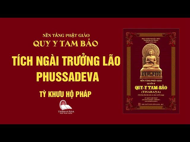 16. Tích Ngài Trưởng Lão Phussadeva - Tỳ Khưu Hộ Pháp - QUY Y TAM BẢO