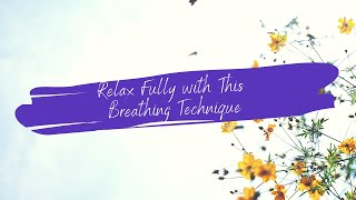 Relax Fully With This Breathing Technique - 5 min