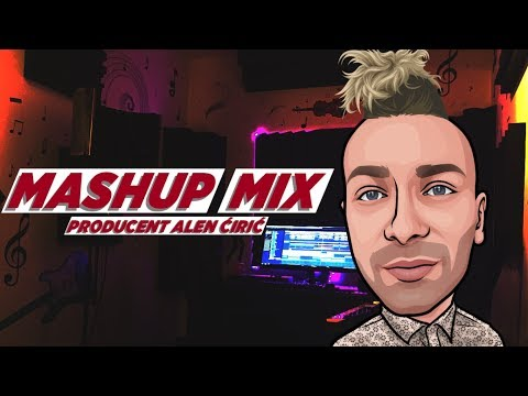 🎤 MASHUP MIX 2019 - Producent Alen Ciric 🎤