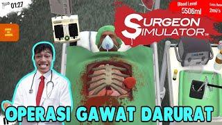 OPERASI GAWAT DARURAT BOBBY aka BOB|Surgeon Simulator Android [INDONESIA]
