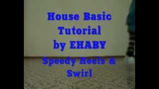 Speedyheels Step by EHABY.Базовые шаги хаус.Уроки от профи!