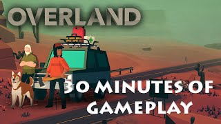 Overland 30 Minutes of Gameplay on Apple Arcade