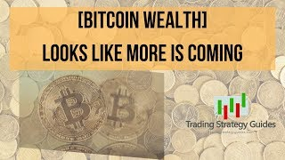 [Bitcoin Wealth] Looks Like More Is Coming + Crude (CL) & Kraft Heinz (KHC) trading strategy guides