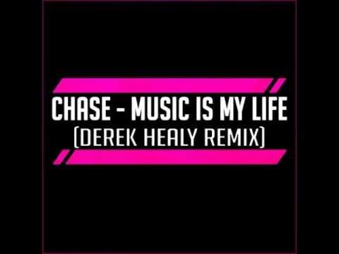 Chase - Music is my life [Derek Healy Remix]