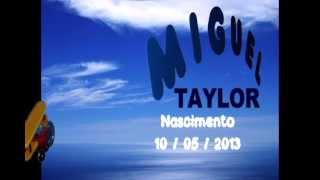 Miguel Taylor, meu filhão