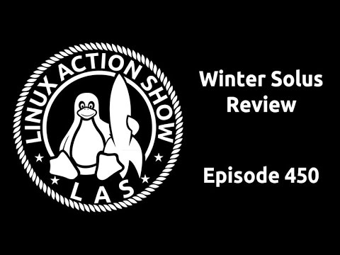 Winter Solus Review | Linux Action Show 450