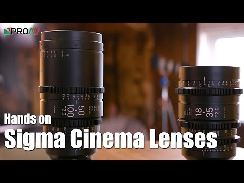 Sigma Cinema Lenses - Hands on
