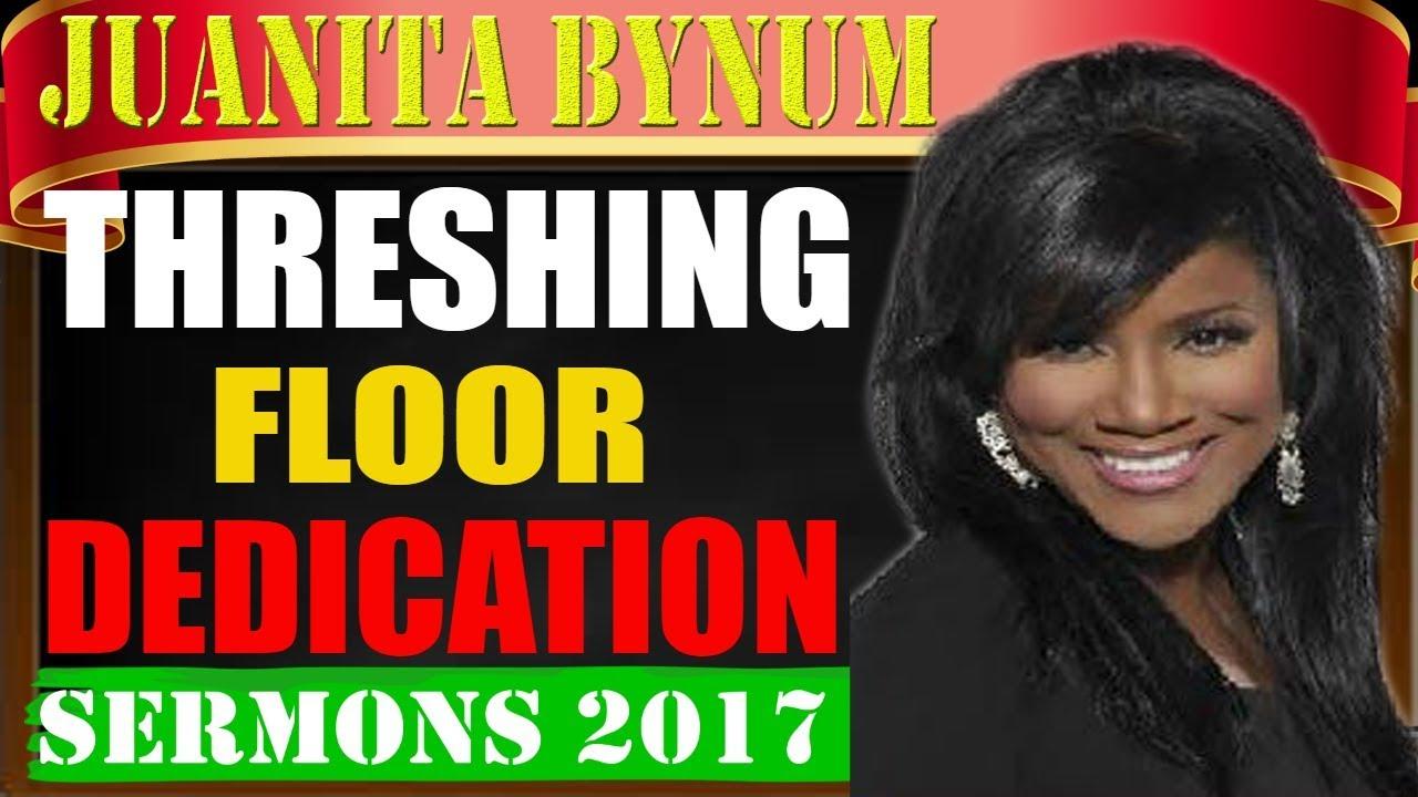 Threshing Floor Juanita Bynum 2016 Carpet Vidalondon