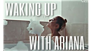 WAKING UP WITH ARIANA GRANDE   British Vogue