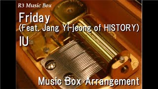 Friday (Feat. Jang Yi-jeong Of HISTORY)/IU [Music Box]