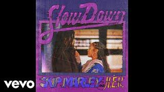 Skip Marley, H.E.R. - Slow Down (Acoustic / Audio)