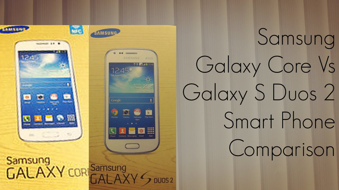 Samsung Galaxy Core Vs Galaxy S Duos 2 Smart Phone Comparison Youtube