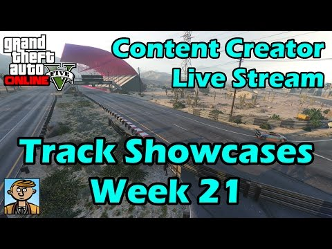 GTA Race Track Showcases (Week 21) [XB1] - GTA Content Creator Live Stream