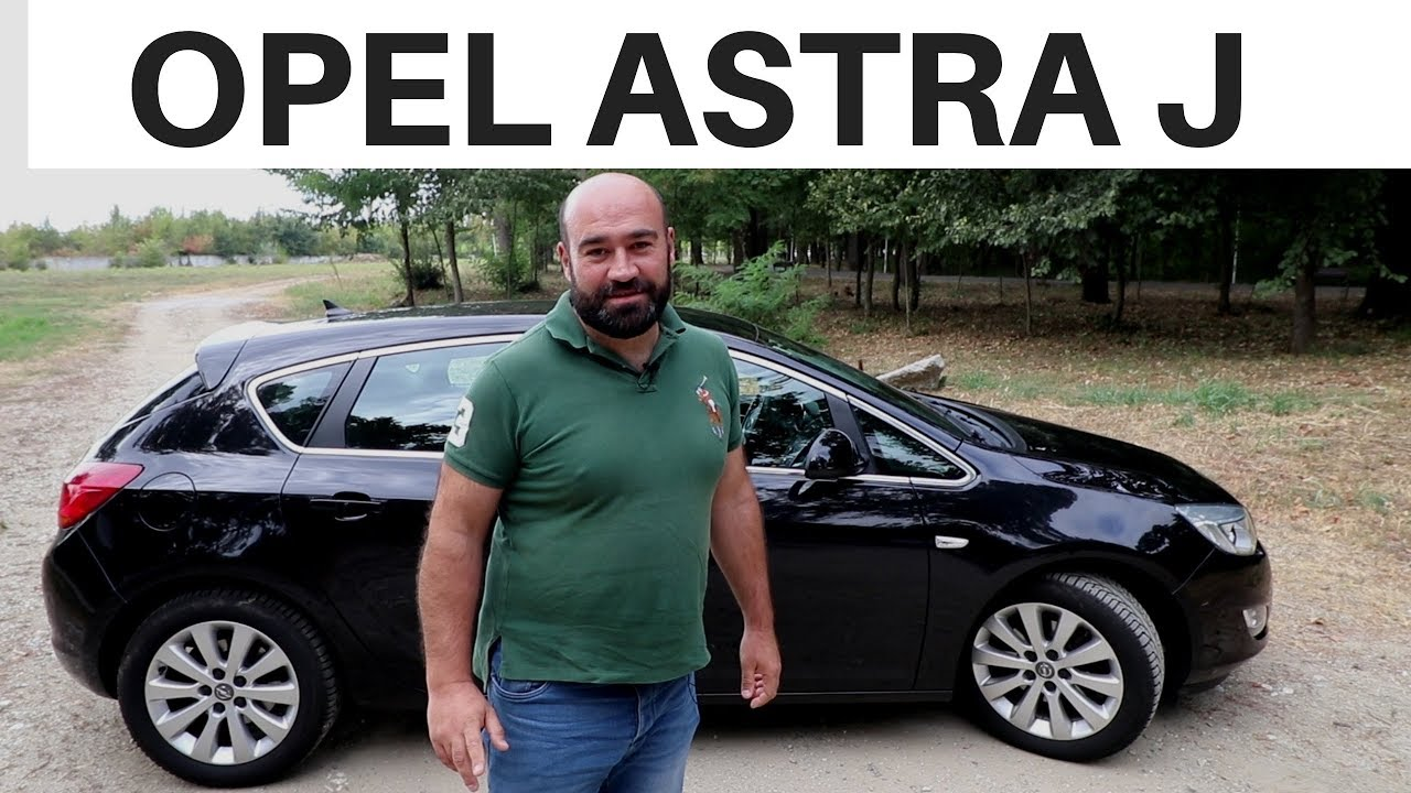 Ce Probleme Are Un Opel Astra J Dupa 150 000 Km Youtube