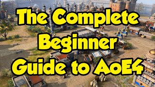 The Complete Beginner Guİde to Age of Empires 4