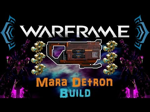 [U18.4] Warframe - Mara Detron Build [6 Forma]   N00blShowtek