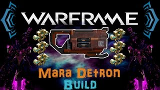 [U18.4] Warframe - Mara Detron Build [6 Forma] | N00blShowtek