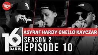 16 BARIS | Season 2 | EP10 | Asyraf Hardy, Gnello & Kayczar