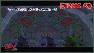 The Legend of Zelda: Wind Waker - Dragon Roost Cavern - Episode 9