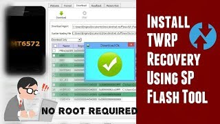 How to install TWRP recovery using SP Flash tool ?(for both root and non-root devices)