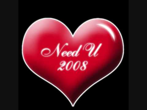 Need U 2008 ( Dj Say Remix )