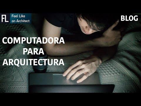 Guia para elegir una computadora para arquitectura