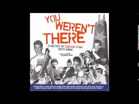 YOU WEREN'T THERE: A HISTORY OF CHICAGO PUNK 1977-1984 (FULL ALBUM SOUNDTRACK)