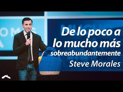 Pastor Steve Morales - De lo poco a lo mucho más sobreabundantemente   Casa de Dios