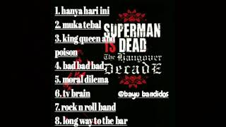 Full album (Superman Is Dead - The Hangover decade)