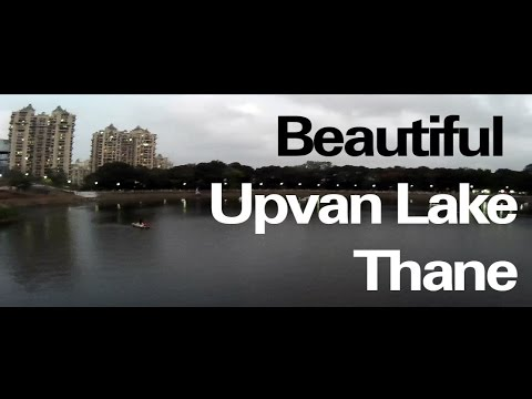 Upvan Lake in Thane | Upvan Talav| Thane City of Lakes