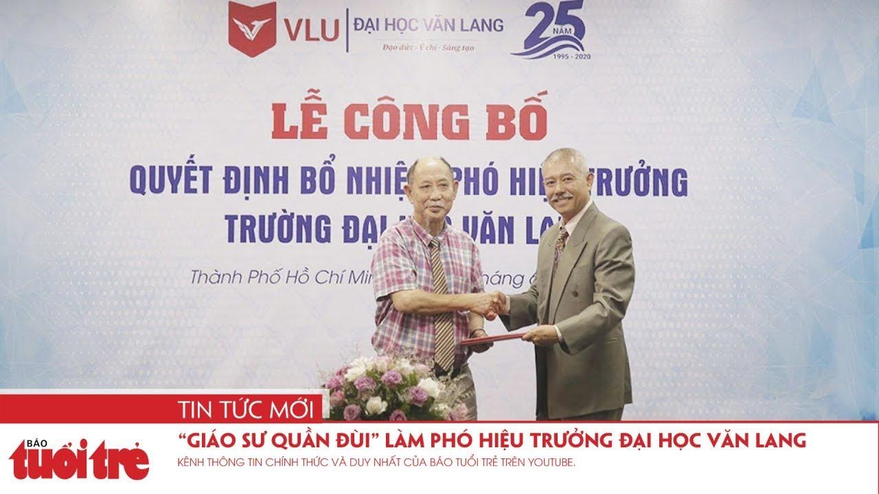 """""""Giáo sư quần đùi"""" làm Phó Hiệu trưởng Đại học Văn Lang"""