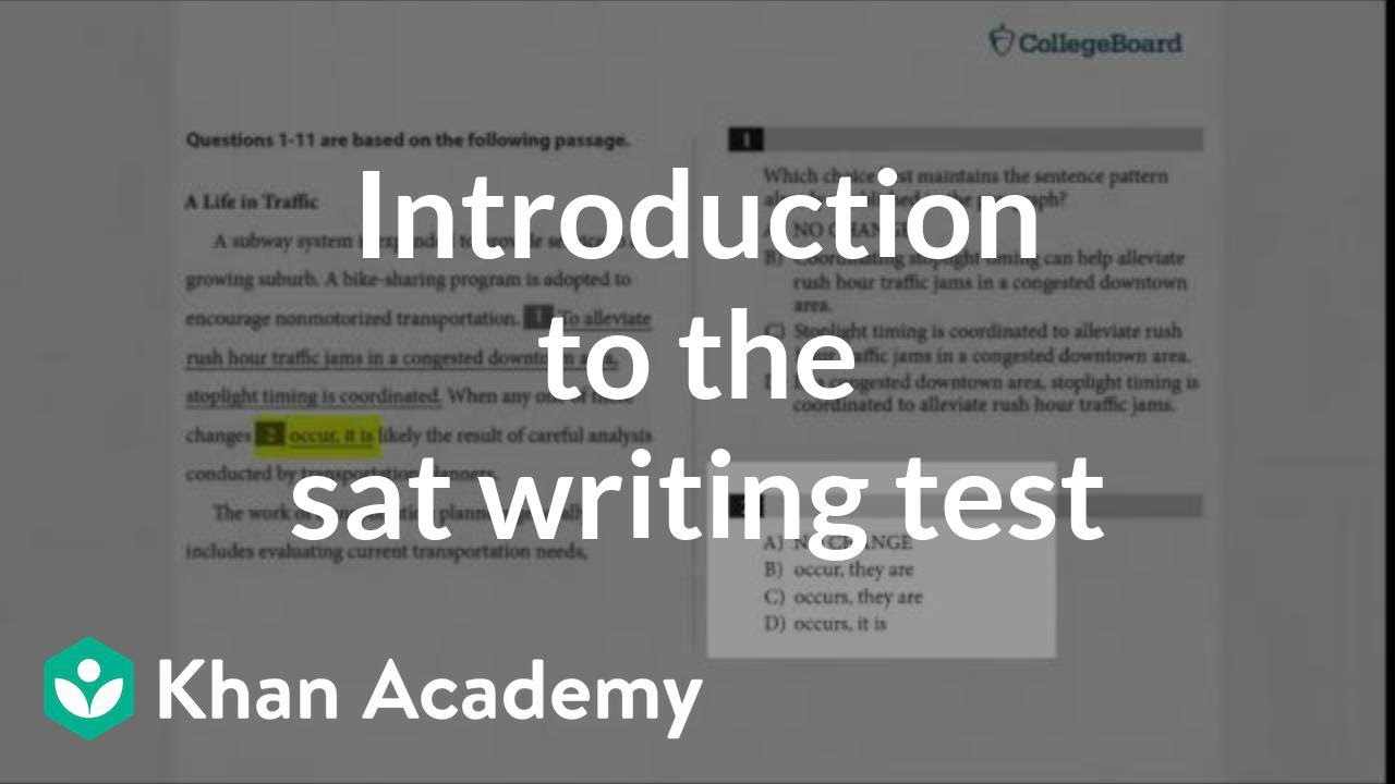 introduction to the sat writing language test video khan academy