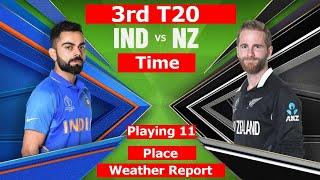 ndia vs New Zealand 3rd T20 series 2020 Schedule WeatherTime Venue and  ndia playing 11  nd vs NZ