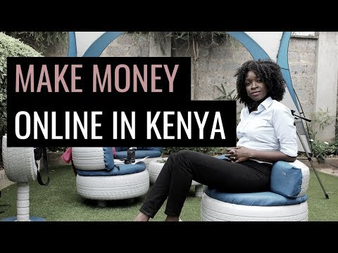 HOW TO MAKE MONEY WORKING ONLINE IN KENYA