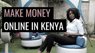 HOW TO MAKE MONEY WORKING ONLINE IN KENYA